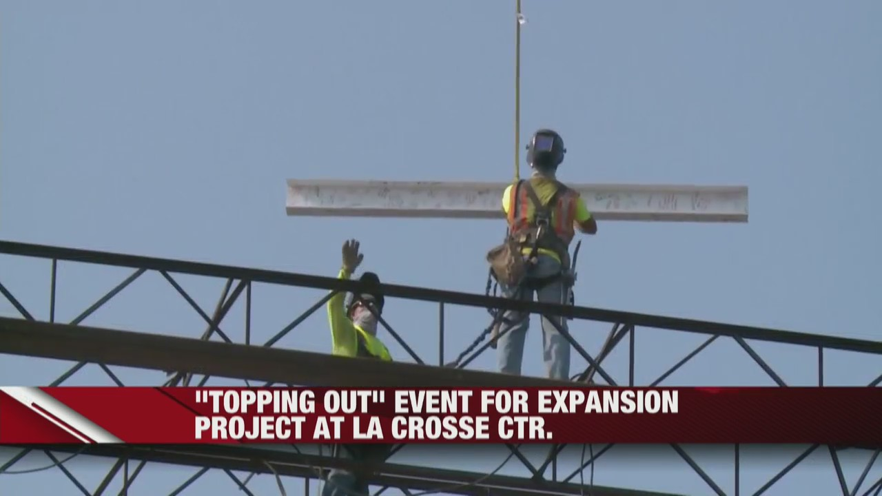 Topping Out event held for expansion project for La Crosse Center