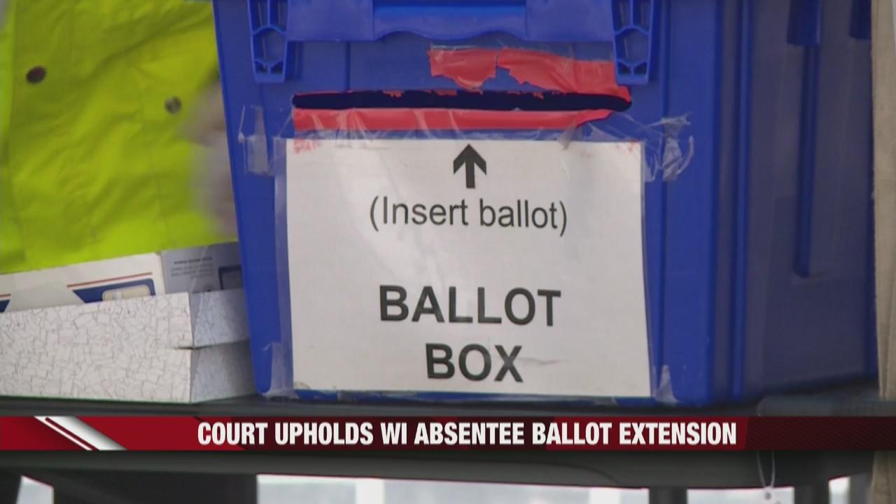Court upholds Wisconsin absentee ballot extension